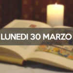 LUNEDI 30 MARZO