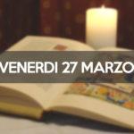 VENERDÌ 27 MARZO